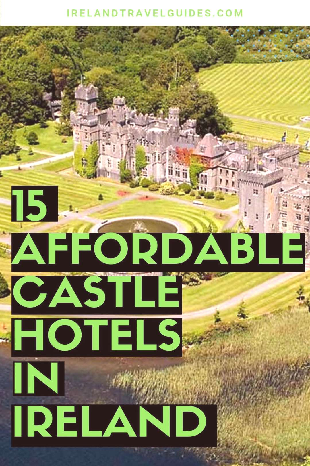 15 Affordable Castle Hotels In Ireland That Won't Break The Bank 15 Affordable Castle Hotels In Ire
