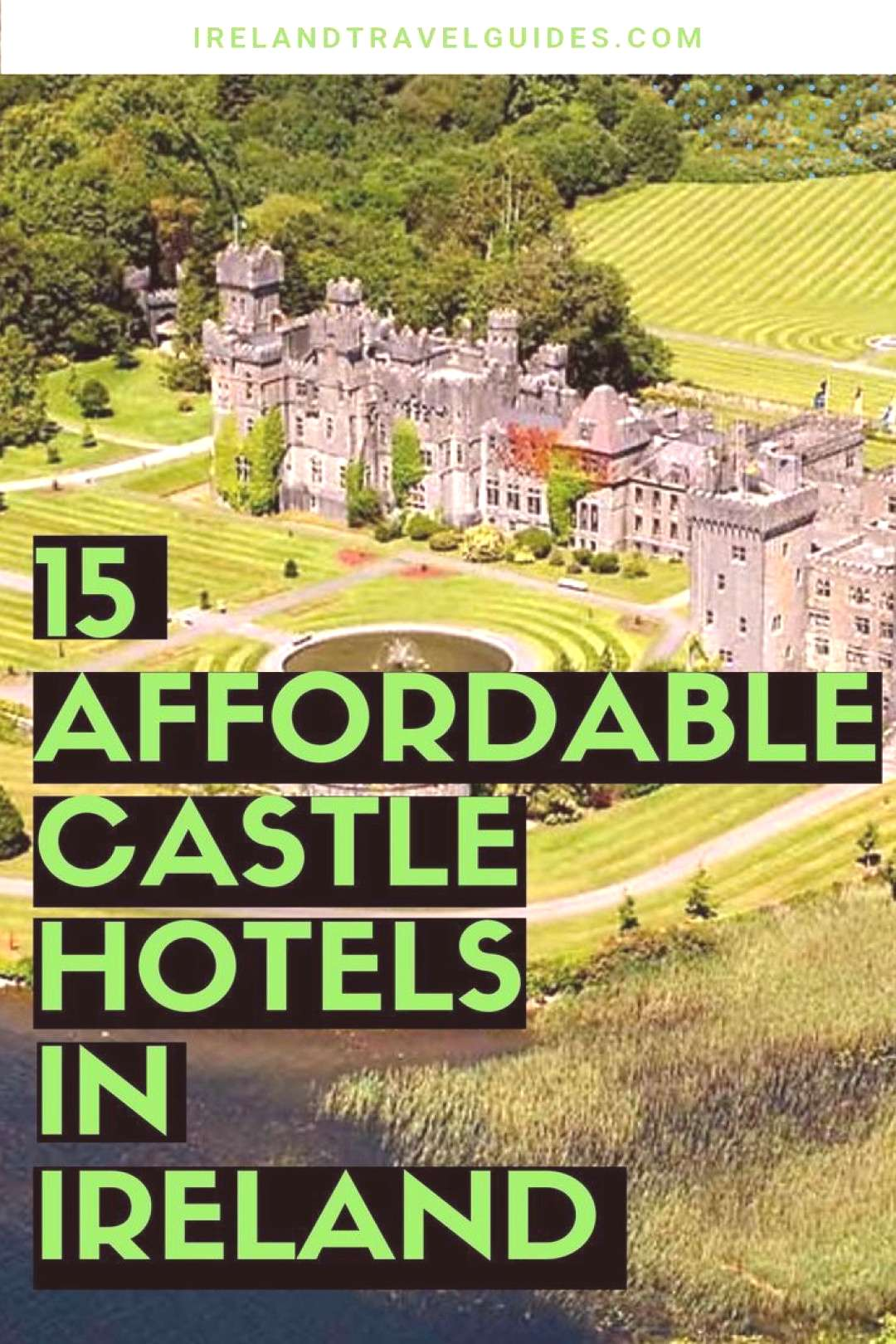 15 Affordable Castle Hotels In Ireland That Won't Break The Bank - Ireland Travel Guides 15 Afforda