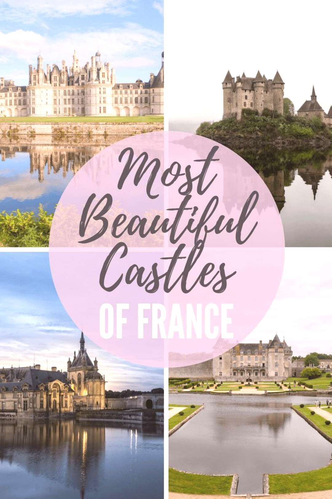 20 Best Castles in France to Visit - France's Most Beautiful Castles France is home to many beautif
