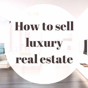 How to sell luxury real estate like $27 Million Dollar Castles -  How to sell luxury r