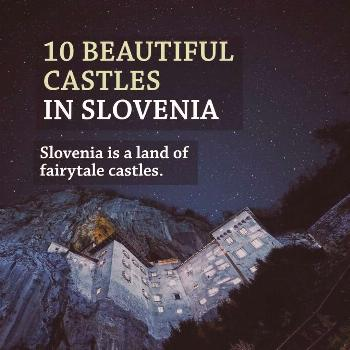 10 Beautiful Castles in Slovenia Slovenia travel tips for history lovers: you may not know this, bu