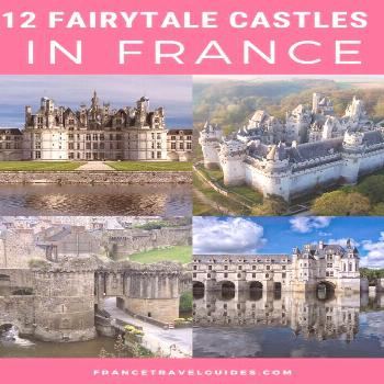 12 Best Castles In France That You Must Visit | Chateaus in France | France travel ideas | France t