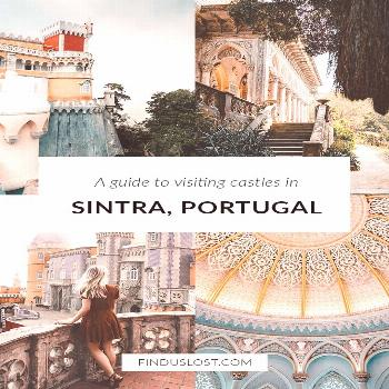 A Guide To Visiting Sintra Castles in Portugal -  Sintra Castles Guide | Planning a day trip to Sin