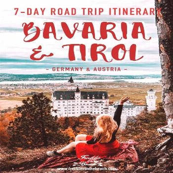 Bavaria & Tirol - 7-Day Road Trip Itinerary - Freckles On The Beach Discovered everything Bavaria G