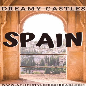 Do you like visiting castles in Europe? - Check this list of my favorite dreamy Spanish castles and