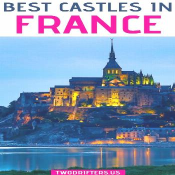 Fairytale Chateaux - The Best Castles in France These 23 amazing, magical castles in France will de