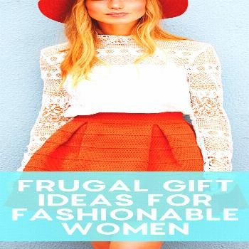 Frugal Gift Ideas For Fashionable Women - Gold Miss Frugal Gift Ideas For Fashionable Women: Find t
