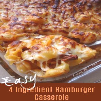 Hamburger Casserole is an easy kid friendly supper recipe with hamburger and pasta. Only four ingre