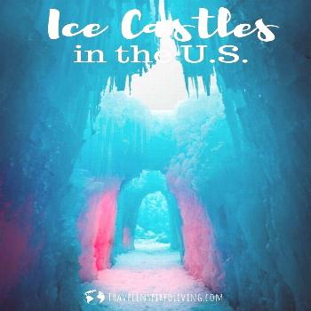 These 5 Ice Castles in the United States are the Coolest  Beat the winter doldrums and plan an ench