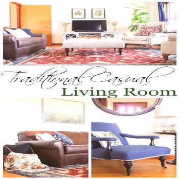 Traditional Casual Living Room Updates -  Traditional Casual Farmhouse Living Room – living room